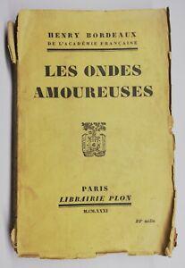 Rare Livre Ancien Les Ondes Amoureuses De Henry Bordeaux 1931