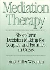 Mediation Therapy: Short-Term Decision Making for Couples and Families in Crisis