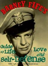 BARNEY FIFE'S GUIDE TO LIFE, LOVE AND SELF-DEFENSE By John Oszustowicz BRAND NEW