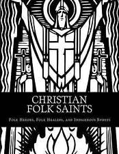 Christian Folk Saints Folk Heroes Folk Healers Indigenous  by Altshuler Marcellu