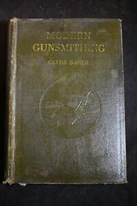 1933Modern Gunsmithing by Clyde Baker HC