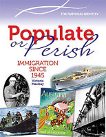 POPULATE OR PERISH: IMMIGRATION SINCE 1945 - BOOK  9780864271501 x
