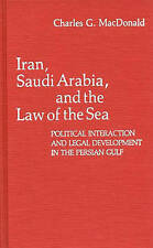 Iran, Saudi Arabia, and the Law of the Sea: Political Interaction and Legal Deve