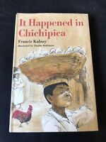 IT HAPPENED IN CHICHIPICA by Francis Kalnay 1st Edition and SIGNED!!