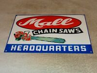 """VINTAGE """"MALL CHAIN SAWS & TOOLS"""" HEADQUARTERS 12"""" METAL GASOLINE & OIL SAW SIGN"""