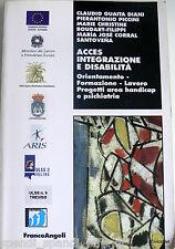 ACCES INTEGRAZIONE E DISABILITÀ ORIENTAMENTO FORMAZIONE LAVORO PROGETTI HANDICAP