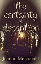 The Truth in Lies Saga: The Certainty of Deception by Jeanne McDonald (2014,...