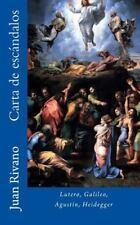 Carta de Escándalos: Lutero, Galileo, Agustín, Heidegger by Juan Rivano...