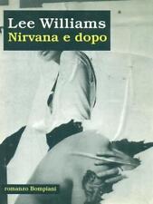 NIRVANA E DOPO PRIMA EDIZIONE WILLIAMS LEE BOMPIANI 1998