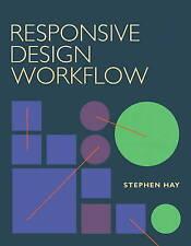 Responsive Design Workflow, Hay, Stephen Hay, Used; Good Book