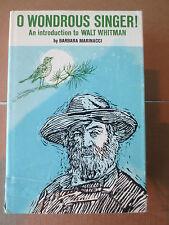 O Wondrous Singer! an introduction to Walt Whitman by Barbara Marinacci (1970)