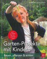 Baumjohann: Garten-Projekte mit Kindern - Bauen, pflanzen&ernten Handbuch/Kinder