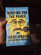 Waiting for the Punch : Words to Live by from the WTF Podcast by Marc Maron and…