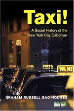 Taxi!: A Social History of the New York City Cabdriver by Graham Russell Gao Ho