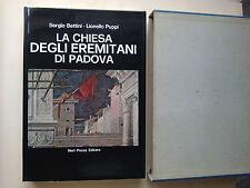 Bettini S., Puppi L. - La chiesa degli eremitani di Padova - Neri Pozza - 1970