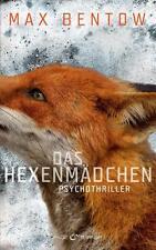 Das Hexenmädchen: Ein Fall für Nils Trojan 4 - Psychothriller - Max Bentow - TB