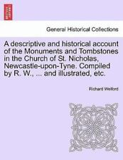 A Descriptive And Historical Account Of The Monuments And Tombstones In The C...