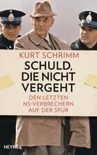 Schuld, die nicht vergeht von Kurt Schrimm (2017, Gebundene Ausgabe)