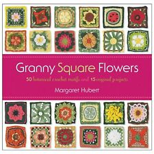 Granny Square Flowers: 50 Botanical Crochet Motifs and 15 Original Projects, Hub