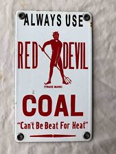 Used Always Use Red Devil Coal Porcelain Advertising Sign Can't Be Beat for Heat