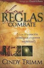 Reglas De Combate: El arte de la oracion estrategica y la guerra espiritual (Spa