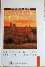LIBRO=ITINERARI ITALIANI=WEEKEND D'ARTE,PIACERE E CULTURA=