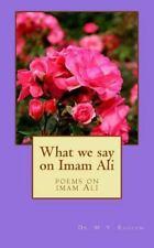 What WE Say on Emam Ali : Poems on Imam Ali by M. Raheem (2014, Paperback,...