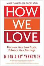 New listing How We Love, Expanded Edition : Discover Your Love Style, Enhance Your...