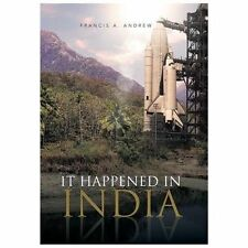 It Happened in India by Francis A. Andrew (2013, Hardcover)
