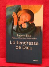 La tendresse de dieu - Ludovic Frère