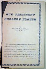 "William Marsh - age 11 - signed Herbert Hoover biography ""Our President"" 1930"