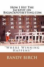 How I Hit the Jackpot on Bigjackpotbetting. com : Where Winning Happens by...
