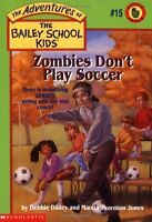 Zombies Dont Play Soccer (The Adventures of the Bailey School Kids, #15) by Deb