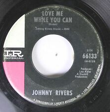 Rock 45 Johnny Rivers - Love Me While You Can / Where Have All The Flowers Gone