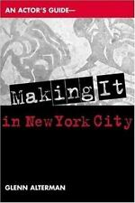 AN ACTOR'S GUIDE--MAKING IT IN NEW YORK CITY By Glenn Alterman **BRAND NEW**