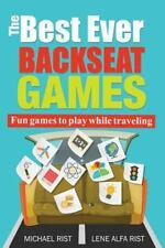The Best Ever Backseat Games : Fun Games to Play While You Are Traveling by...