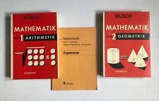 Kusch Mathematik ? Band 1 Arithmetik + Ergebnisse ? Band 2 Geometrie