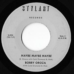 Rare Withdrawn 45  - Bobby Oroza -  Maybe Maybe - Stylart Stock Copy TR717