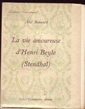 La vie amoureuse d'Henri Beyle (Stendhal) - Collection : Leurs amours
