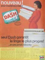 PUBLICITÉ DE PRESSE 1963 LESSIVE DASH POUR MACHINES A LAVER LINGE PLUS PROPRE