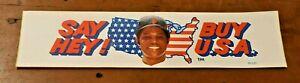 "Rare 1960's 15"" WILLIE MAYS SAY HEY! BUY USA Original Unused NOS Bumper Sticker"