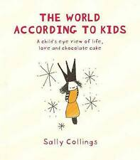 NEW The World According To Kids by Sally Collings BOOK (Paperback) Free P&H