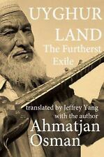 Uyghurland: The Furthest Exile