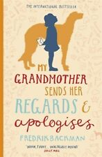 My Grandmother Sends Her Regards and Apologises by Fredrik Backman  - New Book