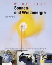Projekte mit Sonnen- und Winderenergie; Schritt-für-Schritt Anleitungen Solar!