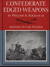 Civil War Weapons Reference Book: CONFEDERATE EDGED WEAPONS~Illustrated
