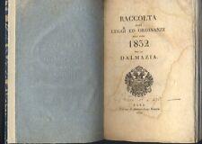Raccolta delle Leggi ed Ordinanze dell'anno 1832 per la Dalmazia,Zara 1832