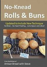 NEW No-Knead Rolls & Buns: From the Kitchen of Artisan Bread with Steve