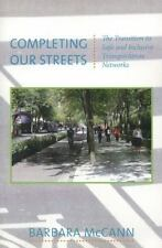 Completing Our Streets: The Transition to Safe and Inclusive Transportation Netw