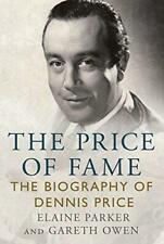 The Price of Fame: The Biography of Dennis Price by Gareth Owen,Elaine Parker, N